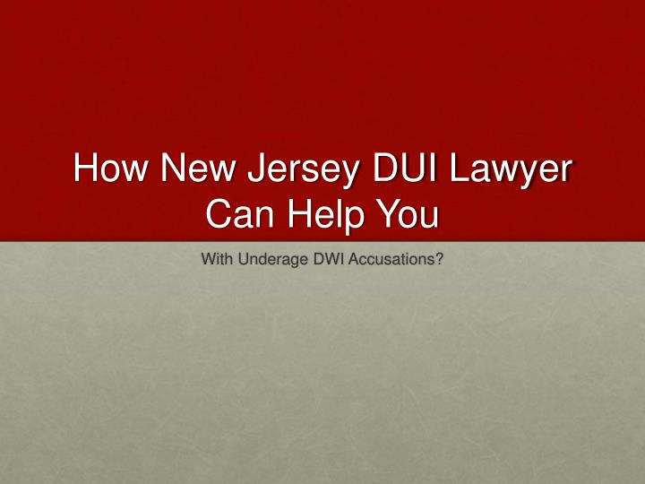 how new jersey dui lawyer can help you n.