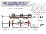 atom interferometer with gratings made of light