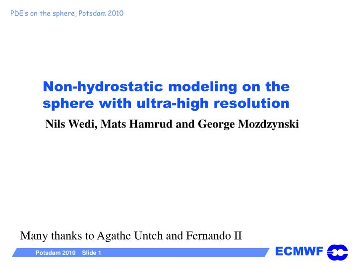 non hydrostatic modeling on the sphere with ultra high resolution n.