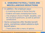 5 disburse payroll taxes and miscellaneous deductions1