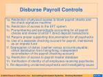 disburse payroll controls