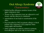 oral allergy syndrome characteristics