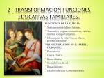 2 transformacion funciones educativas familiares