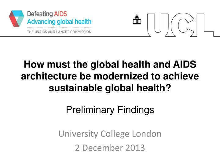 how must the global health and aids architecture be modernized to achieve sustainable global health n.