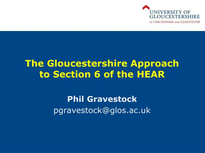 the gloucestershire approach to section 6 of the hear n.