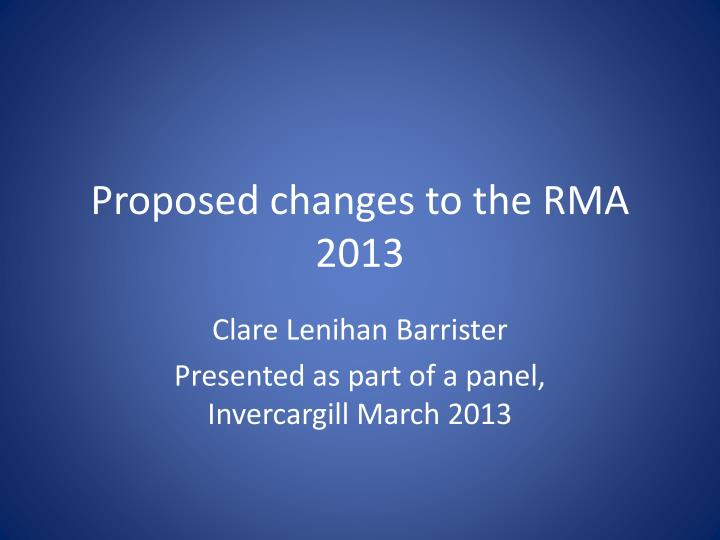 proposed changes to the rma 2013 n.