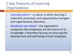 5 key features of learning organizations1