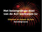 het belangrijkste doel van de act werkwijze is
