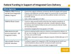 federal funding in support of integrated care delivery2
