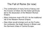 the fall of rome for now