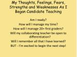 my thoughts feelings fears strengths and weaknesses as i began c andidate teaching