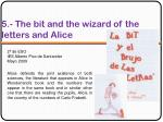 5 the bit and the wizard of the letters and alice