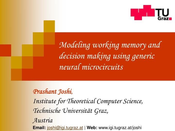 modeling working memory and decision making using generic neural microcircuits n.