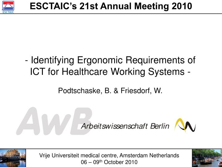 identifying ergonomic requirements of ict for healthcare working systems podtschaske b friesdorf w n.