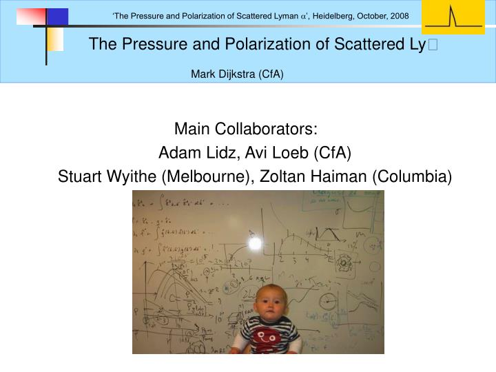 the pressure and polarization of scattered ly mark dijkstra cfa n.