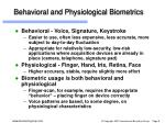 behavioral and physiological biometrics