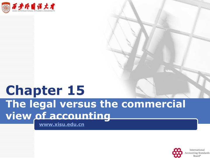 chapter 15 the legal versus the commercial view of accounting n.