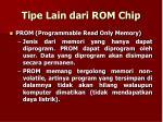 tipe lain dari rom chip