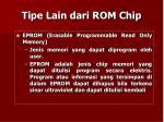 tipe lain dari rom chip1