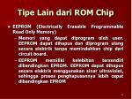 tipe lain dari rom chip2