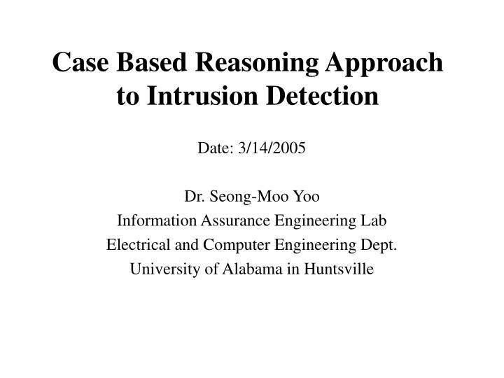 case based reasoning approach to intrusion detection n.