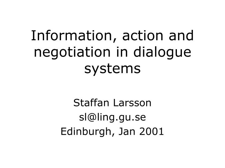 information action and negotiation in dialogue systems n.