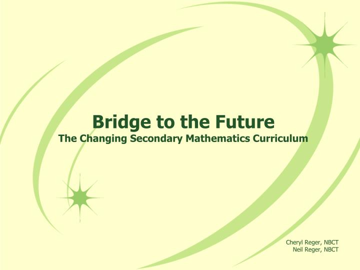 bridge to the future the changing secondary mathematics curriculum n.