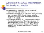 evaluation of the logos implementation functionality and usability
