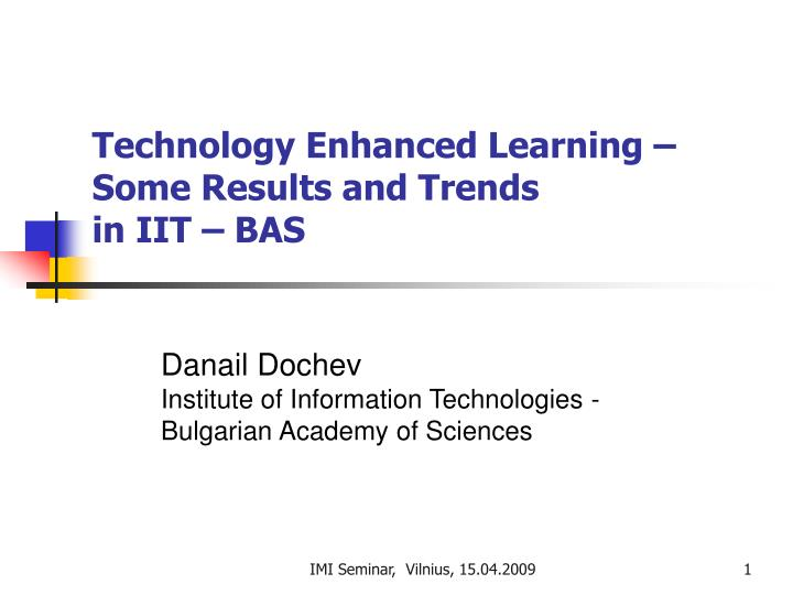 technology enhanced learning some results and trends in iit bas n.
