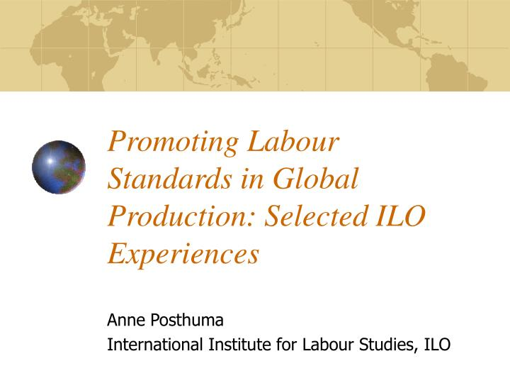 promoting labour standards in global production selected ilo experiences n.