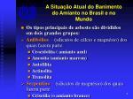 a situa o atual do banimento do amianto no brasil e no mundo1
