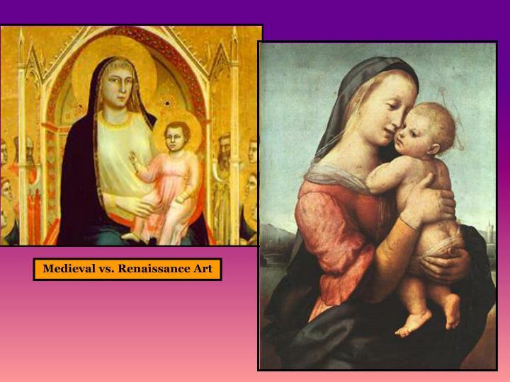 Medieval vs. Renaissance Art