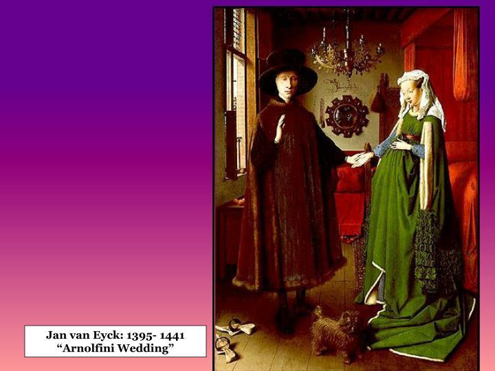 Jan van Eyck: 1395- 1441