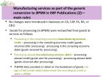 manufacturing services as part of the generic conversion to bpm6 in imf publications 2 main rules