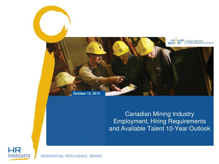 canadian mining industry employment hiring requirements and available talent 10 year outlook n.