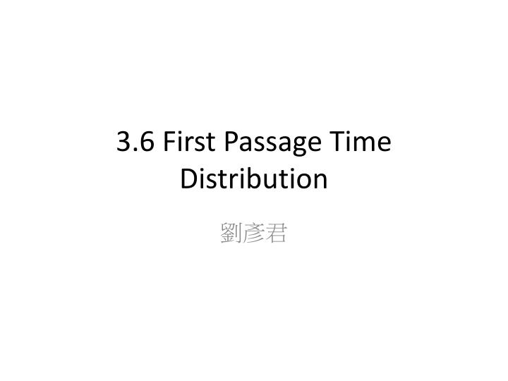 3 6 first passage time distribution n.