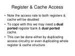register cache access