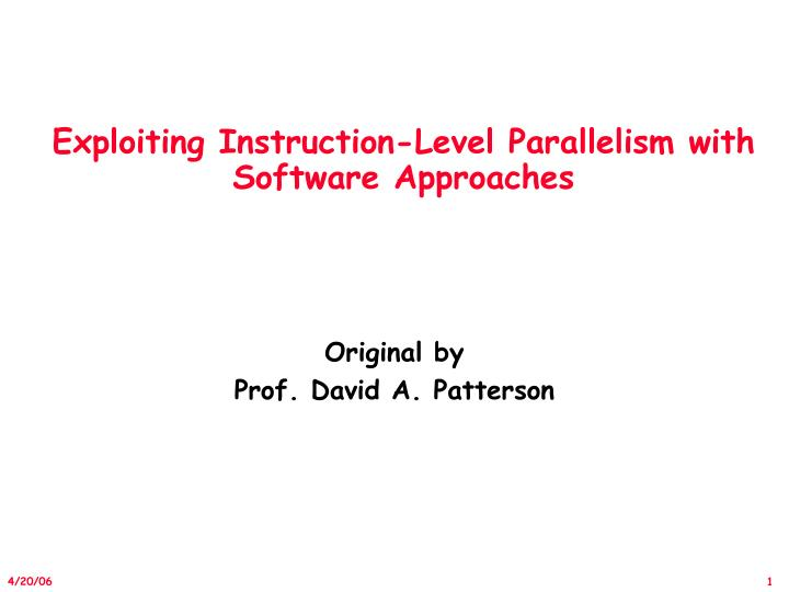 exploiting instruction level parallelism with software approaches n.