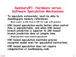 summary 1 hardware versus software speculation mechanisms