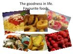 the goodness in life favourite foods