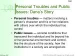 personal troubles and public issues dana s story
