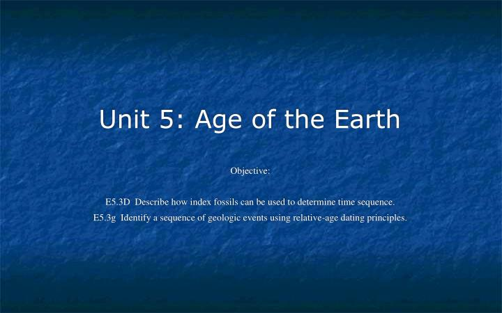 unit 5 age of the earth n.