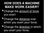 how does a machine make work easier