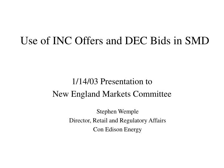 use of inc offers and dec bids in smd n.
