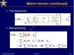 matrix version continued
