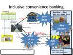 inclusive convenience banking
