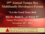 19 th annual tampa bay multifamily developers forum