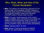who what when and how of the toronto declaration