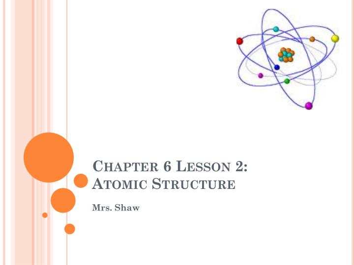 chapter 6 lesson 2 atomic structure n.