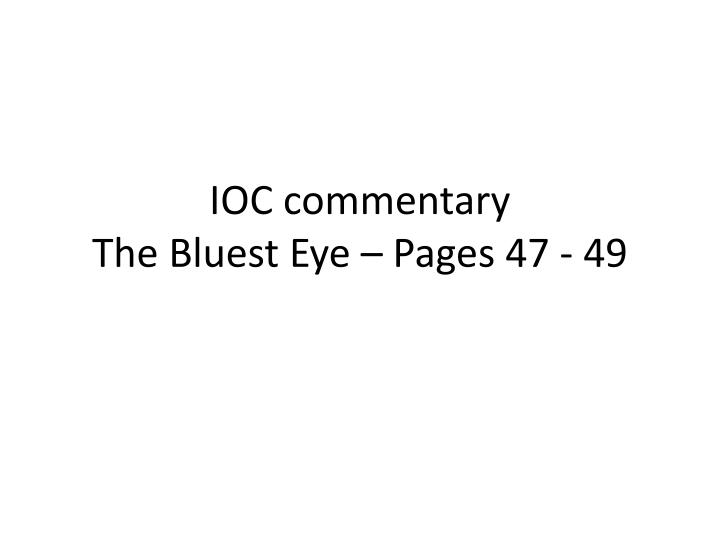 the bluest eye commentary L'oni morrison: rethinking the past in a postcolonial context by hanan abdullatif a dissertation sublvfitted in partiaf, fulfillment of the requirements for the degree of.